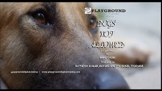 Dogs Not Allowed - (Official Short Movie) | A Silent Movie By  Playground Digital Cinema.
