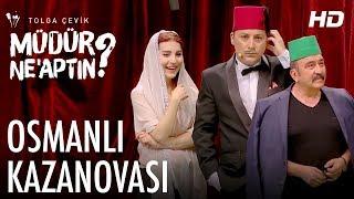 MÜDÜR NE'APTIN 7. Bölüm | Osmanlı Kazanovası