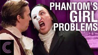 The Phantom of the Opera's Girl Problems