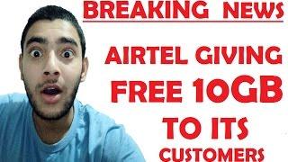 BREAKING NEWS -  AIRTEL GIVING FREE 3G/4G 10GB DATA TO ITS CUSTOMER   2017