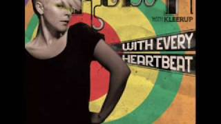 Robyn ft. Kleerup - With Every Heartbeat
