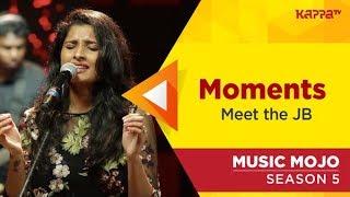 Moments - Meet the JB - Music Mojo Season 5 - Kappa TV