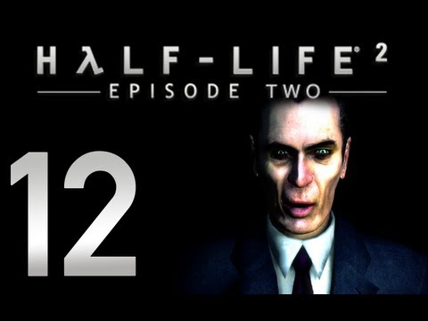 Half-Life 2: Episode 2 - Chapter 6 - Our Mutual Fiend (Part 2 of 3)