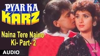 Pyar Ka Karz : Naina Tere Naino Ki- Part-2 Full Audio Song   Mithun Chakraborthy  