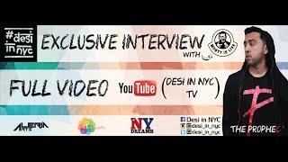 Exclusive Interview: The PropheC - #DESIinNYC (2015)