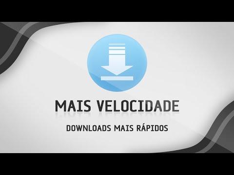 Como aumentar a velocidade de downloads
