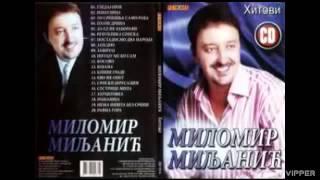 Milomir Miljanic - To Srpkinja samo radja - (Audio 2011)