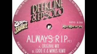 Deekline & Ed Solo - Always RIP (Original mix)