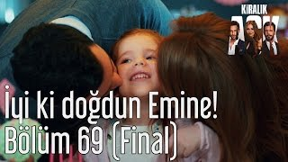 Kiralık Aşk 69. Bölüm (Final) - İyi ki Doğdun Emine!