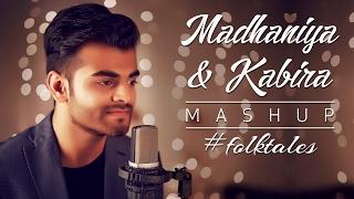 Madhaniya - Kabira Mashup | ft.Rati Mehra and Dhaval Kothari | #folktales