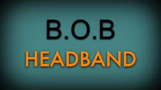 HeadBand By B.O.B Ft. 2 Chainz