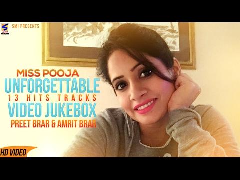 MISS POOJA PREET BRAR UNFORGETTABLE 13 HITS TRACKS PUNJABI SONGS JUKEBOX 2017