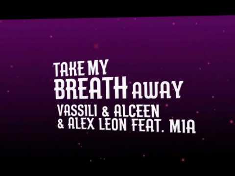VASSILI ALCEEN & ALEX LEON feat. MIA Take My Breath Away Original Mix