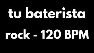 Base de batería rock - Tempo 120 BPM