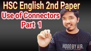HSC English 2nd Paper | Use of Connectors | Part 1 | Nahid24