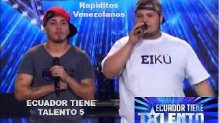 ETT5 Eiku y Caper Los Ritmitas desde Venezuela  en Ecuador tiene talento 5