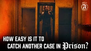 How easy is it to catch another case in Prison? - Prison Talk 13.22