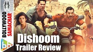 Dishoom Official Trailer  Review | John Abraham | Varun Dhawan | Jacqueline Fernandez