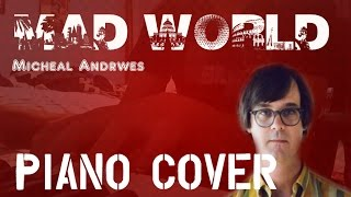 Mad World- Micheal Andrews (Piano Cover)