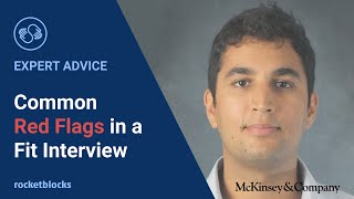 """How to avoid common """"red flags"""" in your McKinsey, BCG and Bain fit interviews"""