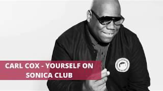 Carl Cox - Yourself on Sonica Club (27.05.2017)