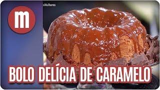 Bolo delícia de caramelo - Mulheres (12/03/17)