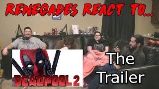 Renegades React to... Deadpool 2 - The Trailer