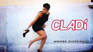 CLADì - Amore Disperato (Official Street Video)