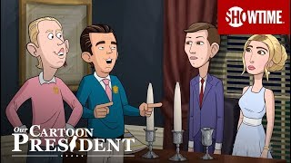 We're Going To Make You A Real Trump' Ep. 9 Official Clip | Our Cartoon President | SHOWTIME