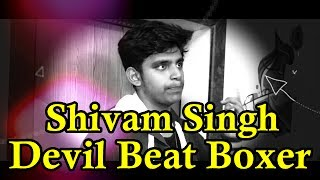 Shivam+Singh+Devil+Beat+Boxer+With+His+Beat+Boxing+Music+%7C+India+Has+Talent