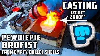 Casting PewDiePie 's Brofist from empty bullet shells