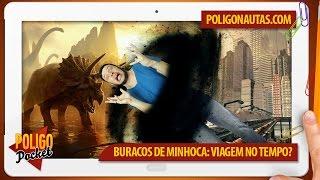 Buraco de Minhoca: A Única Maneira de Viajar no Tempo? | PoligoPocket