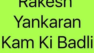 Rakesh Yankaran - Kim Ki Badli