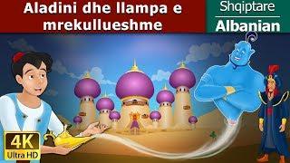 Aladini dhe llampa e mrekullueshme | Fëmijët Tregime | 4K UHD | Albanian Fairy Tales
