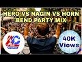 HERO VS NAGIN VS HORN BEND PARTY MIX mp3