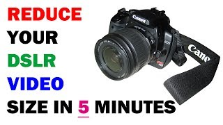 How to Reduce DSLR Video Size Within HD Quality