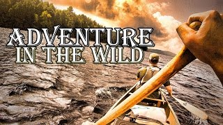Canoe Tripping; 8 Days in the Wild. Part1-The Easy Days.