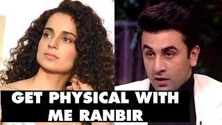 Deepika Is Meaningless. Get Physical With Me, Ranbir: KANGANA