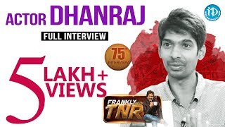 Actor Dhanraj Exclusive Interview || Frankly With TNR#75 || Talking Movies with iDream | #493