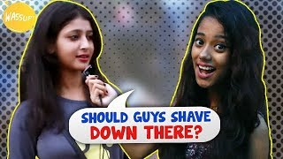 Should Guys Shave Body Hair | Kolkata Girls Open Talk | Girl On Girl | Wassup India