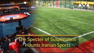 Specter of Suspension Haunts Iranian Sports