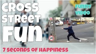 Funny guy on cross street by 7 second of happiness FUNNY Video 😂 #351