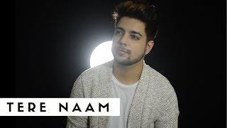 Tere Naam - Unplugged Cover | Siddharth Slathia