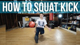 How To Squat Kick / Kazotsky Kick