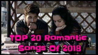Top 20 Romantic Bollywood Songs 2018