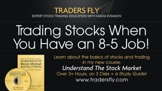 How to Trade Stocks and Invest While You Work an 9 to 5 Job