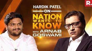 Hardik Patel On Nation Wants To Know With Arnab Goswami | Full Episode