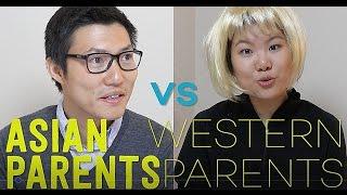 ASIAN PARENTS VS WESTERN PARENTS