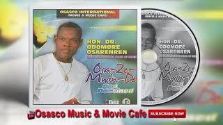 Latest Benin Music Mix► Osazemwinde (Album) by Hon. Dr. Odomore Osarenren