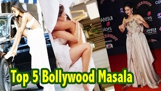 Top 5 bollywood hot Masala news |2016 top 5 news|